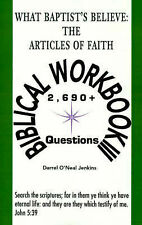 What Baptist's Believe: The Articles of Faith - Biblical Workbook III: 2,690+ Qu