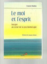 Francis Mouhot LE MOI ET l'ESPRIT voyage au coeur de la psychothérapie