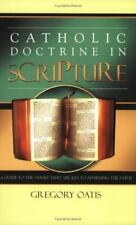 Catholic Doctrine in Scripture: A Guide to the Verses That Are Key to Affirming