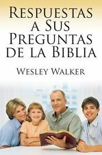 Respuestas a Sus Preguntas de la Biblia by Wesley Walker (2014, Paperback)