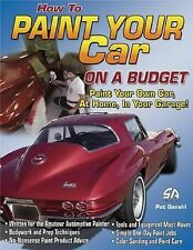 SA117 How to Paint Your Car on a Budget by Pat Ganahl (2006, Paperback)