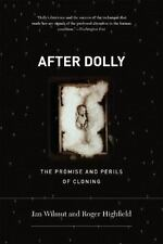 After Dolly: The Promise and Perils of Cloning: By Highfield, Roger, Wilmut, Ian