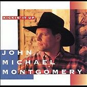 Kickin' It Up by John Michael Montgomery (CD) Full-Time Love, I Swear, & More!