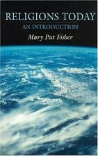 Religions Today : An Introduction by Mary Pat Fisher (2001, Paperback)