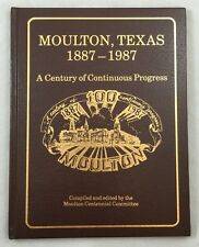 Scarce Moulton Texas 1887 1987 Centennial History Editor Signed Texana