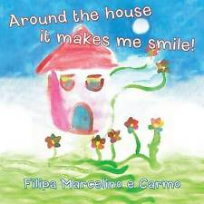 NEW Around the House it Makes Me Smile! by Filipa Marcelino e Carmo