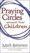 Praying Circles Around Your Children by Mark Batterson (2012, Trade Paperback)