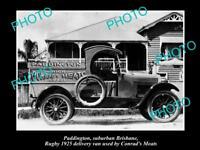 OLD LARGE HISTORIC PHOTO OF PADDINGTON QLD, CONRADS BUTCHER DELIVERY VAN 1925