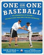 One on One Baseball: The Fundamentals of the Game and How to Keep It Simple for