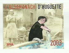 L' ALSAMANACH d' Huguette Dreikaus  2003 ( DNA TBE )