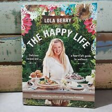 The Happy Life by Lola Berry Healthy Cookbook Recipes Holistic Approach Wellness