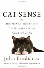 Cat Sense: How the New Feline Science Can Make You a Better Friend to Your Pet b