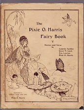 THE PIXIE O. HARRIS FAIRY BOOK : STORIES AND VERSE   FIRST EDITION  1925 rare ak