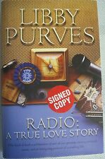 Radio: A True Love Story by Libby Purves (Hardback, Signed, 1st Ed)