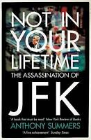 Not In Your Lifetime: The Assassination of JFK, By Summers, Anthony,in Used but