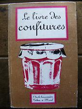 Le Livre des Confitures et des Confiseries l'Ecole Buissonnière Tchou Morel 1979