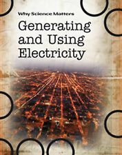 Generating and Using Electricity (Why Science Matters), Solway, Andrew, New Book
