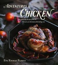 Adventures in Chicken: 150 Amazing Recipes from the Creator of AdventuresInCooki