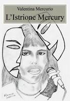 L'Istrione Mercury  - Valentina Mercurio,  2019,  Youcanprint - ER
