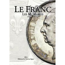 Le Franc X - Les monnaies Françaises depuis 1795.