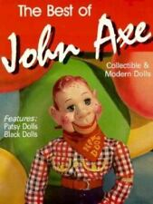 The Best of John Axe : Collectible and Modern Dolls by John Axe (1991,...