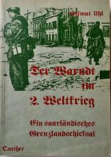 Der Warndt 2. Weltkrieg Saarländisches Grenzlandschicksal Helmut Uhl Saar 1980