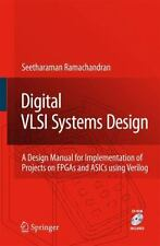 Digital VLSI Systems Design : A Design Manual for Implementation of Projects...