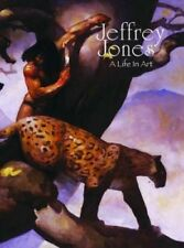 Jeffrey Jones: A Life in Art by Jeffrey Jones.