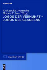 Logos der Vernunft - Logos des Glaubens (Millennium-Studien/Millennium Studies)