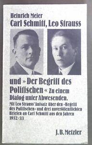 """Carl Schmitt, Leo Strauss und """"Der Begriff des Politischen"""" : zu einem Dialog un"""