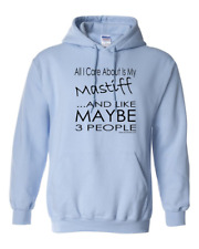 Pullover Hooded sweatshirt Dog All I care About Mastiff Like Maybe 3 People
