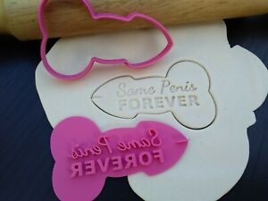 Same Penis Forever (Style 2) Cookie Fondant Stamp & Cutters for Hens Party Day