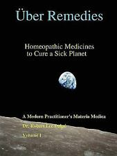 _Ber Remedies : Homeopathic Medicines to Cure a Sick Planet , Volume I by...