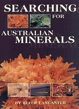 Searching for Australian Minerals by Keith Lancaster new freepost Australiawide
