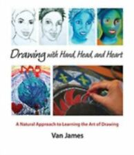 Drawing with Hand, Head, and Heart: A Natural Approach to Learning the Art of Dr