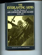 THE EVERLASTING ARMS: THE WAR MEMOIRS OF AIR COMMODORE JOHN SEARBY raf HBdj VG