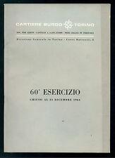 CARTIERE BURGO TORINO 60° ESERCIZIO CHIUSO AL 31 DICEMBRE 1964 INDUSTRIA CARTA