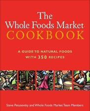 The Whole Foods Market Cookbook: A Guide to Natural Foods with 350-ExLibrary