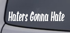 HATERS GONNA HATE Vinyl Decal Sticker Window Wall Bumper Car JDM ILLEST RACING