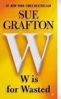 W is for Wasted: A Kinsey Millhone Novel by Grafton, Sue