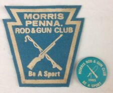 Morris Penna Rod & Gun Club Be A Sport Felt Patch & Button Pin Pa Pennsylvania