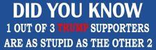 DID YOU KNOW - ANTI Trump POLITICAL BUMPER STICKER