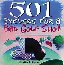 501 Excuses for a Bad Golf Shot Book by Justin Exner (Paperback, 2004)