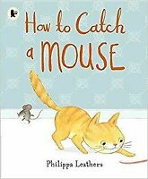 , How to Catch a Mouse, Like New, Paperback