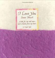 I Love You Soooo Much: A Book for My Soul Mate...and a Thanks from My Heart