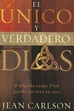 El Unico y Verdadero Dios: Entienda como Dios puede ser tres en uno Spanish Edi