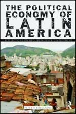 The Political Economy of Latin America : Reflections on Neoliberalism and...