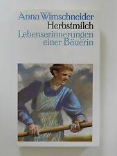 Herbstmilch Lebenserinnerungen einer Bäuerin Anna Wimschneider