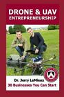 Drone Entrepreneurship: 30 Businesses You Can Start by LeMieux, Dr Jerry Book