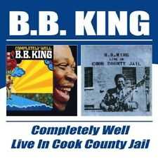 B.B. KING - COMPLETELY WELL/LIVE IN COOK COUNTY JAIL 2 CD NEUF
